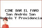 http://tecnoautos.com/wp-content/uploads/imagenes/empresas/hoteles/thumbs/cine-bar-el-faro-san-andres-san-andres-y-providencia.jpg Teléfono y Dirección de CINE BAR EL FARO, San Andrés, San Andrés y Providencia, Colombia - http://tecnoautos.com/actualidad/directorio/hoteles/cine-bar-el-faro-av-colombia-4-31-piso-8-hotel-tiuna-san-andres-san-andres-y-providencia-colombia/