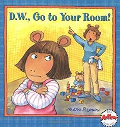 D.W., Go to Your Room!
