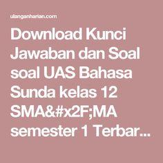Download Kunci Jawaban dan Soal soal UAS Bahasa Sunda kelas 12 SMA/MA semester 1 Terbaru dan Terlengkap - UlanganHarian.Com