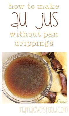 Mama Loves Food!: Easy Au Jus. How to Make a Simple Au Jus Without Pan…