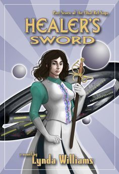 Buy Healer's Sword: Part Seven of the Okal Rel Saga by Lynda Williams and Read this Book on Kobo's Free Apps. Discover Kobo's Vast Collection of Ebooks and Audiobooks Today - Over 4 Million Titles! Healer, Saga, Sword, Science Fiction, Interview, Wonder Woman, Bring It On, Superhero, Cover Art