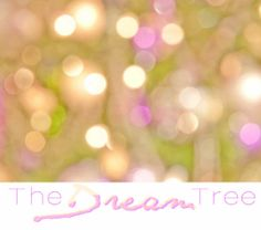 a dream tree sounds amazing