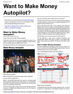 Curious about how to make money autopilot? Find out how the guru's make money on autopilot with some simple methods that anyone can use.