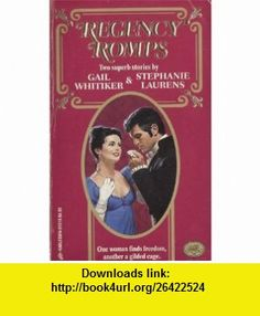 Regency Romps (9780373312139) Gail Whitiker, Stephanie Laurens , ISBN-10: 037331213X  , ISBN-13: 978-0373312139 ,  , tutorials , pdf , ebook , torrent , downloads , rapidshare , filesonic , hotfile , megaupload , fileserve