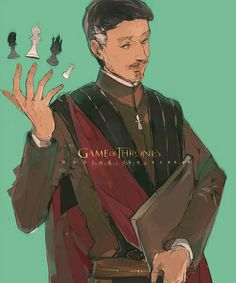 "Lord Baelish by joscomie. ""'Always keep your foes confused. If they are never certain who you are or what you want, they cannot know what you are like to do next. Sometimes the best way to baffle them is to make moves that have no purpose, or even seem to work against you. Remember that...when you come to play the game.' 'What... what game?' 'The only game. The game of thrones.'"""