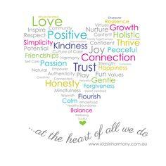 At the heart of all we do. Honesty, Consciousness, Self Care, Forgiveness, Appreciation, Confidence, Mindfulness, Positivity, Passion