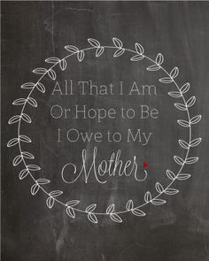 Full of Great Ideas: Mother's Day Quotes - Two Free Printables