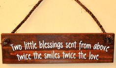 Two Little Blessings - Large Wooden Plaque Twin Quotes, Wooden Signs With Sayings, Wood Signs, Expecting Twins, Little Blessings, How To Have Twins, Nursery Inspiration, Nursery Ideas, Wooden Plaques