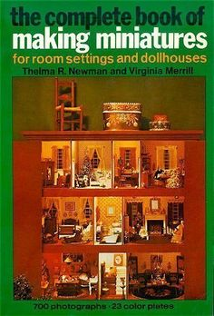 The Complete Book of Making Miniatures by Thelma R. Newman http://www.amazon.com/dp/0517524600/ref=cm_sw_r_pi_dp_JU-Ztb0HR3C8ZEJE