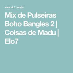 Mix de Pulseiras Boho Bangles 2 | Coisas de Madu | Elo7