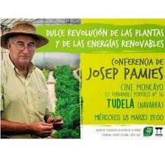 #Tudela CONFERENCIA: DULCE REVOLUCIÓN DE LAS PLANTAS Y DE LAS ENERGÍA RENOVABLES ecoagricultor.com