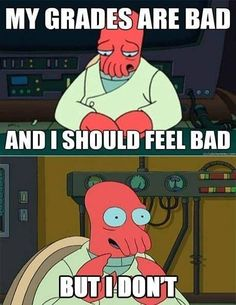 Tag somebody who doesn't feel bad when their grades are bad even though they should.. Zoidberg knows this feeling  more funny memes at:  http://gc.mes.fm/memes