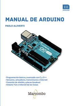 El manual de Arduino / Paolo Aliverti