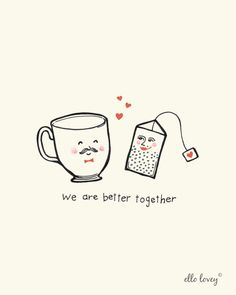 We Are Better Together Tea and Teacup Art Print 8x10 por ellolovey, $19.00