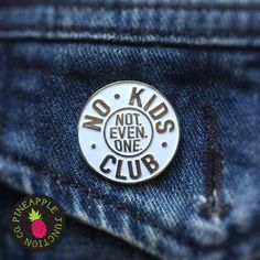 No Kids Club Enamel Pin Are you sick of Bingo's and snide remarks? Say it subtly with this Childfree by Choice No Kids Club Enamel Pin. No kids no way!