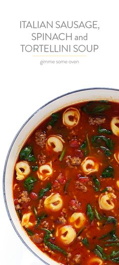 Tortellini Soup with Italian Sausage, Spinach and Tomatoes -- quick and easy to make, and full of the most comforting flavors! | gimmesomeoven.com
