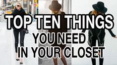 TOP 10 THINGS YOU NEED IN YOUR CLOSET: FALL