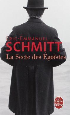 Amazon.fr - La Secte des égoïstes - Eric-Emmanuel Schmitt - Livres