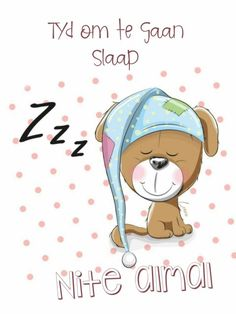 Goeie Nag, Afrikaans Quotes, Uplifting Words, Good Night Quotes, Sleep Tight, Messages, Anime, Decals, Fancy