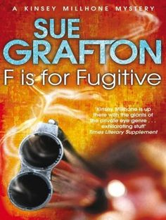 F is for Fugitive (Kinsey Millhone Mystery) by Sue Grafton #Grafton