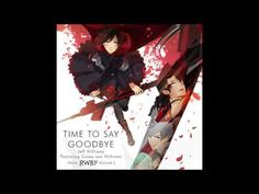 Time To Say Goodbye - RWBY OP 2 Full - YouTube