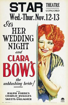 """Vintage movie poster for """"It's Her Wedding Night"""" starring Clara Bow - Star Theatre, Concord. The Unblushing Bride with Ralph Forbes, Charlie Ruggles, and Skeets Gallagher."""