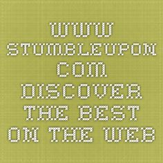 www.stumbleupon.com  discover the best on the web