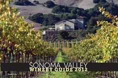2012 Sonoma Valley Winery Guide from Sonoma Magazine Sonoma Valley Wineries, Napa Sonoma, Napa Valley Wine, Sonoma County, Drive Across America, Beautiful Places To Live, Wine Guide, California Dreamin', Wine Country