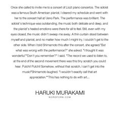 """Haruki Murakami - """"Once she called to invite me to a concert of Liszt piano concertos. The soloist was..."""". humor, romance, music, surrealism, love"""