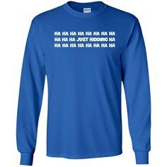 just kidding t shirt hahaha t shirt lol t shirt-01 G240 Gildan LS Ultra Cotton T-Shirt