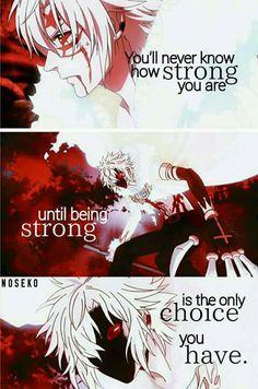 Tu ne sauras jamais à quel point tu es fort jusqu'à être fort est le seul choix que tu as.