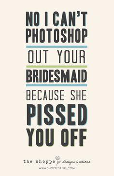 Shoppe Satire ~ Humor for Photographers ~ Humor for Wedding Photographers ~ Photoshop Joke