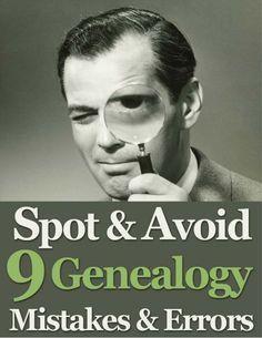 Spot & Avoid 9 Genealogy Mistakes & Errors by GenealogyBank via slideshare
