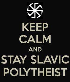 KEEP CALM AND STAY SLAVIC POLYTHEIST - KEEP CALM AND CARRY ON Image Generator
