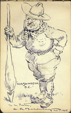 Citation: Cartoon of President Theodore Roosevelt, 1908 Feb. . James David Preston illustrated autograph book, Archives of American Art, Smithsonian Institution.