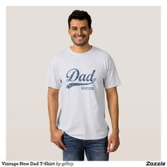 Vintage New Dad T-Shirt. Regalos Padres, fathers gifts, #DiaDelPadre #FathersDay