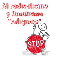 """STOP al radicalismo y fanatismo """"religioso"""""""
