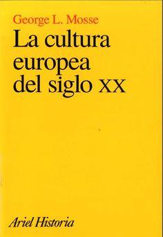 La Cultura europea del siglo XX / George L. Mosse