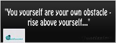 you yourself are your own obstacle - rise above yourself. Life Lesson Quotes, Life Lessons, Rise Above, Cover Pics, English Quotes, Facebook, Pictures, Photos, English Quotations