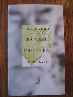 E M Remarque; På Västfronten Intet Nytt. (All quiet on the western front) Swedish Edition)