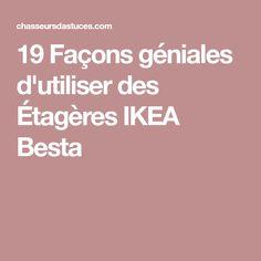 19 Façons géniales d'utiliser des Étagères IKEA Besta