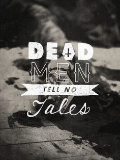 Dead men tell no tales Story Inspiration, Writing Inspiration, Character Inspiration, Skulduggery Pleasant, Bad Eggs, Dark Thoughts, Pirate Life, Truth Hurts, Dead Man
