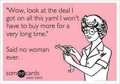 Well I say that to my husband - but I don't really mean it! LOL