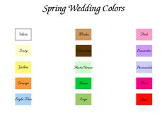 Spring weding colors that you can play around with.    http://weddingconsultant.hubpages.com/hub/Spring-Wedding-Themes-and-Ideas