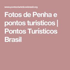 Fotos de Penha e pontos turisticos | Pontos Turísticos Brasil