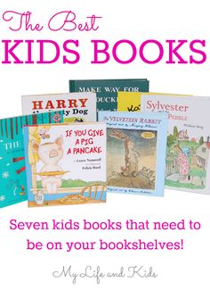 The Best Kids Books - 7 Books that need to be on your bookshelves from My Life and Kids