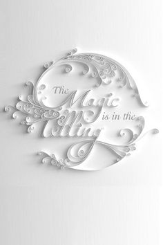 The magic is in the telling ~ white quilled