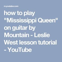 learn to play mississippi queen on guitar