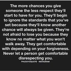 Never let a person get comfortable disrepecting you