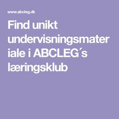Find unikt undervisningsmateriale i ABCLEG´s læringsklub